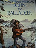 img - for John the Balladeer book / textbook / text book
