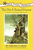 img - for The Day It Rained Forever: A Story of the Johnstown Flood (Once Upon America) by Virginia T. Gross (1991-05-30) book / textbook / text book