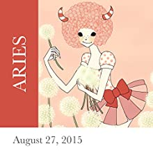 Aries: August 27, 2015  by Tali Edut, Ophira Edut Narrated by Lesa Wilson