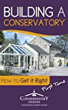 img - for Building A Conservatory, How To Get It Right First Time book / textbook / text book
