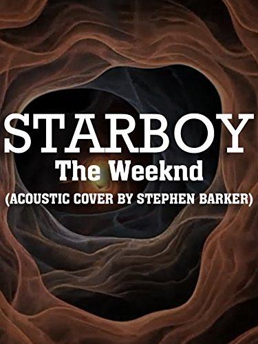 Clip: Starboy
