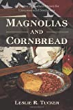 Image of Magnolias and Cornbread: An Outline of Southern History for Unreconstructed Southerners