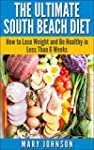 South Beach Diet: The Ultimate South...