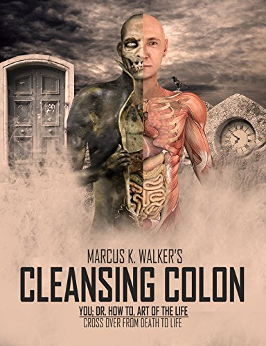 Cleansing Colon (You; Dr. How To, Art Of The Life Book 4)