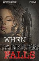 When Darkness Falls: A Romantic Suspense Novel