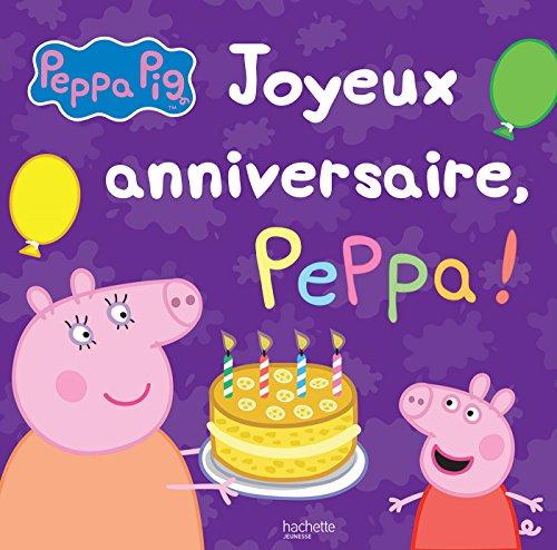Peppa Pig / Joyeux anniversaire, Peppa !