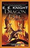 Dragon Fate: Book Six of The Age of Fire (0451414888) by Knight, E.E.