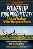 img - for Power Up Your Productivity: A Practical Roadmap for Time Management Success book / textbook / text book