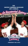 img - for The 2013 United Cardinal Bloggers Annual: An Unexpected Journey book / textbook / text book