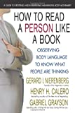 How to Read a Person Like a Book: Observing Body Language to Know What People Are Thinking by Gerard I. Nierenberg