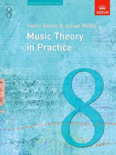 Music Theory in Practice, Grade 8 (Music Theory in Practice (Abrsm))