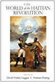 img - for The World of the Haitian Revolution (Blacks in the Diaspo) book / textbook / text book