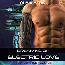 Dreaming of Electric Love Audiobook by Olivia Myers Narrated by D Rampling