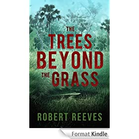 The Trees Beyond the Grass (A Cole Mouzon Thriller Book 1) (English Edition)