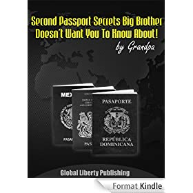 SECOND PASSPORTS Special Report #1 (Secrets Big Brother Doesn't Want You To Know About!) (English Edition)