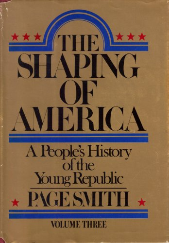 the shaping of america, volume three PDF