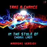 Take a Chance (In the Style of Cheryl Ladd) [Karaoke Version] - Single