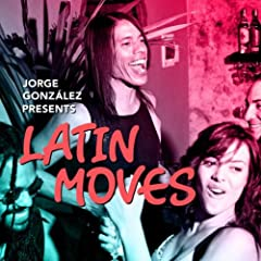 Jorge Gonz�lez Presents Latin Moves, Vol. 1