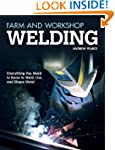 Farm and Workshop Welding: Everything...