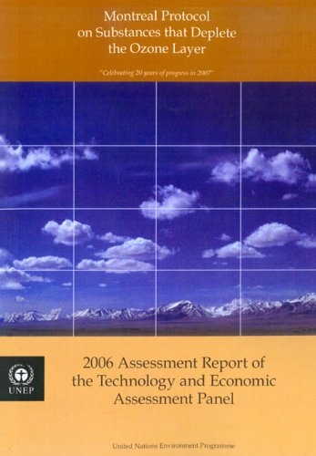 Montreal Protocol on Substances that Deplete the Ozone Layer: 2006 Assessment Report of the Technology and Economic Assessment Panel PDF