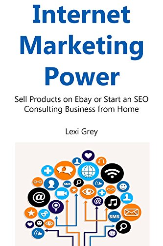 Internet Marketing Power: Sell Products on Ebay or Start an SEO Consulting Business from Home (Ebay Usa compare prices)