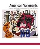 American Vanguards: Graham, Davis, Gorky, de Kooning, and Their Circle, 1927-1942 (Addison Gallery of American Art)