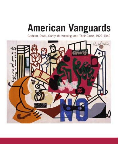 american-vanguards-graham-davis-gorky-de-kooning-and-their-circle-1927-1942-addison-gallery-of-ameri