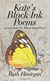 img - for Kate's Black Ink Poems: poems from the 'Black inked pearl' book / textbook / text book