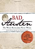 Bad Austen: The Worst Stories Jane Never Wrote (1440511853) by Archer, Peter