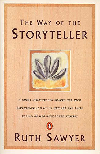 Image for The Way of the Storyteller: A Great Storyteller Shares Her Rich Experience and Joy in Her Art and Tells Eleven of Her Best-Loved Stories