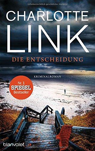 Die Entscheidung: Kriminalroman das Buch von Charlotte Link - Preise vergleichen & online bestellen