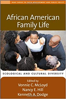 Kenneth Dodge Duke >> African American Family Life: Ecological and Cultural Diversity (Duke Series in Child ...
