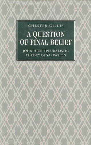 A Question of Final Belief: John Hick's Pluralistic Theory of Salvation