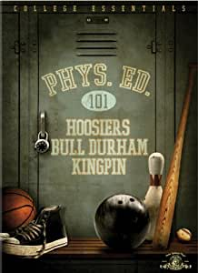 Physical Education 101 (Hoosiers / Bull Durham / Kingpin)