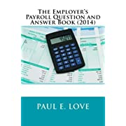 The Employers Payroll Question and Answer Book (2014)