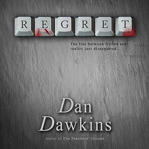 Regret | [Dan Dawkins, Michael Robertson, Jr.]