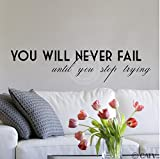 You Will Never Fail Until You Stop Trying (M) wall saying vinyl lettering home decor decal stickers quotes (Black, 6x26.5)
