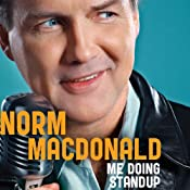 Me Doing Stand-Up | [Norm Macdonald]