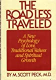 The Road Less Traveled: The Psychology of Spiritual Growth (0671240862) by Peck, Morgan Scott