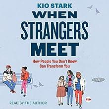 When Strangers Meet | Livre audio Auteur(s) : Kio Stark Narrateur(s) : Kio Stark