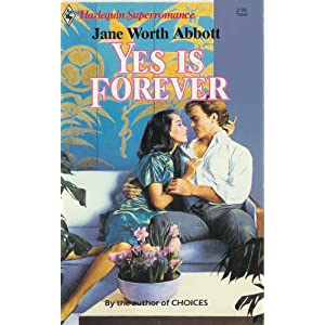 Yes Is Forever (Harlequin Superromance No. 263)
