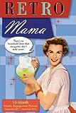 Retro Mama 2012 Engagement (calendar)
