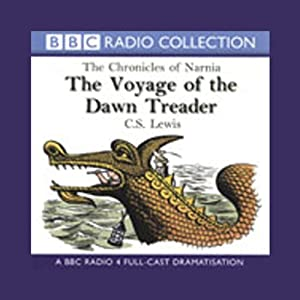 The Voyage of the Dawn Treader: The Chronicles of Narnia (Dramatized) | [C.S. Lewis]