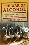 The War on Alcohol: Prohibition and t...