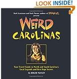 Weird Carolinas: Your Travel Guide to North and South Carolina's Local Legends and Best Kept Secrets