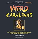 Weird Carolinas: Your Travel Guide to North and South Carolina's Local Legends and Best Kept Secrets
