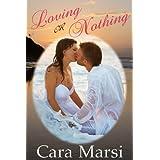 Loving Or Nothing ~ Cara Marsi