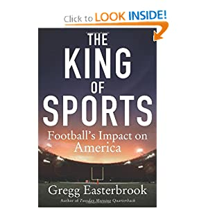 The King of Sports: Football's Impact on America by Gregg Easterbrook