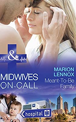 Meant-To-Be Family (Mills & Boon Medical) (Midwives On-Call - Book 2)