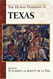 img - for The Human Tradition in Texas (The Human Tradition in America) [Paperback] [2001] Ty Cashion, de la Jesus F. Teja book / textbook / text book
